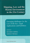 Cover of Shipping, Law and the Marine Environment in the 21st Century: Emerging Challenges for the Law of the Sea - Legal Implications and Liabilities