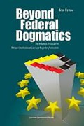 Cover of Beyond Federal Dogmatics: The Influence of EU Law on Belgian Constitutional Case Law Regarding Federalism