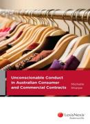 Cover of Unconscionable Conduct in Australian Consumer and Commercial Contracts