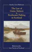 Cover of Law of Game, Salmon & Freshwater Fishing in Scotland