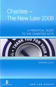 Cover of Charities: The New Law 2006: A Practical Guide to the Charities Acts