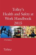 Cover of Tolley's Health and Safety at Work Handbook 2015