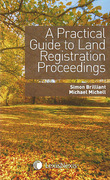 Cover of A Practical Guide to Land Registration Proceedings