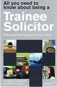 Cover of All You Need to Know About being a Trainee Solicitor: What they Don't Teach you at Law School