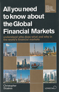 Cover of All You Need to Know About the Global Financial Markets 2010/2011