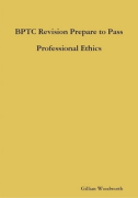 Cover of BPTC Revision: Prepare to Pass Professional Ethics 2018