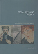 Cover of Visual Arts and the Law: A Handbook for Professionals