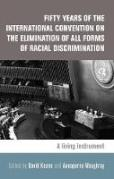 Cover of Fifty Years of the International Convention on the Elimination of All Forms of Racial Discrimination: A Living Instrument