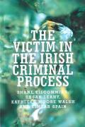 Cover of The Victim in the Irish Criminal Process