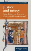 Cover of Justice and Mercy: Moral Theology and the Exercise of Law in Twelfth-Century England