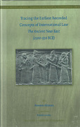 Cover of Tracing the Earliest Recorded Concepts of International Law: The Ancient Near East (2500-330 BCE)