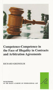Cover of Competence-Competence in the Face of Illegality in Contracts and Arbitration Agreements