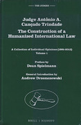Cover of The Construction of a Humanized International Law: A Collection of Individual Opinions (1991-2013)