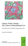 Cover of Chance, Order, Change: The Course of International Law, General Course on Public International Law