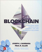 Cover of Blockchain: A Practical Guide to Developing Business, Law, and Technology Solutions