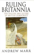 Cover of Ruling Britania: The Failure and Future of British Democracy