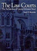 Cover of The Law Courts: The Architecture of George Edmund Street