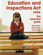 Cover of Education and Inspections Act 2006: The Essential Guide