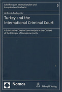 Cover of Turkey and the International Criminal Court: A Substantive Criminal Law Analysis in the Context of the Principle of Complementarity