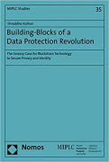 Cover of Building-Blocks of a Data Protection Revolution: The Uneasy Case for Blockchain Technology to Secure Privacy and Identity