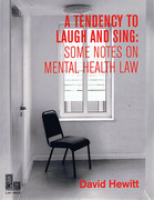 Cover of A Tendency to Laugh and Sing: Some Notes on Mental Health Law