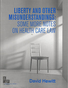 Cover of Liberty and Other Misunderstandings: Some More Notes on Health Care Law