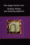 Cover of How Judges Decide Cases: Reading, Writing and Analysing Judgements 2nd ed