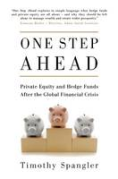 Cover of One Step Ahead: Private Equity and Hedge Funds After the Global Financial Crisis