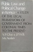 Cover of Public Law and Political Change in Kenya: A Study of the Legal Framework of Government from Colonial Times to the Present