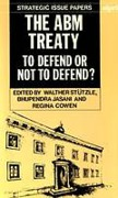 Cover of The ABM Treaty: To Defend or Not to Defend?