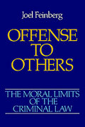 Cover of The Moral Limits of the Criminal Law: Volume 2. Offence to Others