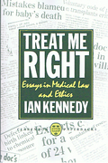 Cover of Treat Me Right: Essays in Medical Law and Ethics