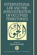 Cover of International Law and the Administration of Occupied Territories: The Two Decades of Israeli Occupation of the West Bank and Gaza Strip - The Proceedings of a Conference Organized by al-Haq in Jerusalem in January 1988