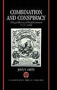 Cover of Combination and Conspiracy: A Legal History of Trade Unionism 1721-1906