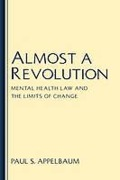 Cover of Almost a Revolution: Mental Health Law and the Limits of Change