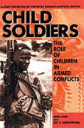 Cover of Child Soldiers: The Role of Children in Armed Conflict - A Study for the Henry Dunant Institute, Geneva