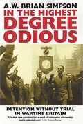 Cover of In the Highest Degree Odious: Detention Without Trial in Wartime Britain