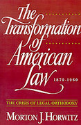 Cover of The Transformation of American Law, 1870-1960: The Crisis of legal Orthodoxy