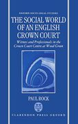 Cover of The Social World of an English Crown Court: Witnesses and Professionals in the Crown Court Centre at Wood Green