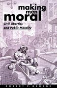 Cover of Making Men Moral: Civil Liberties and Public Morality