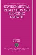 Cover of Environmental Regulation and Economic Growth: The Oxford Law Colloquium