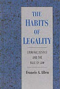 Cover of The Habits of Legality: Criminal Justice and the Rule of Law