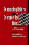 Cover of Sentencing Reform in Overcrowded Times
