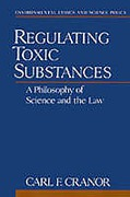 Cover of Regulating Toxic Substances: A Philosophy of Science and the Law