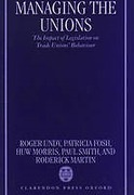 Cover of Managing the Unions: The Impact of Legislation on Trade Unions' Behaviour