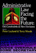 Cover of Administrative Law, Facing the Future: Old Constraints & New Horizons