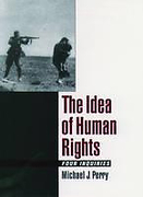 Cover of The Idea of Human Rights: Four Inquiries