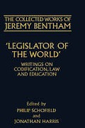 Cover of The Collected Works of Jeremy Bentha: Legislator of the World - Writings on Codification, Law and Education