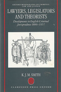 Cover of Lawyers, Legislators and Theorists: Developments in English Criminal Jurisprudence 1800-1957