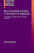 Cover of Reconstructing a Women's Prison: Holloway Redevelopment Project, 1968-88